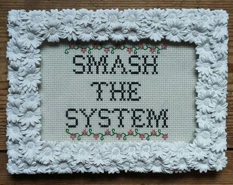 Smash the system cross stitch.