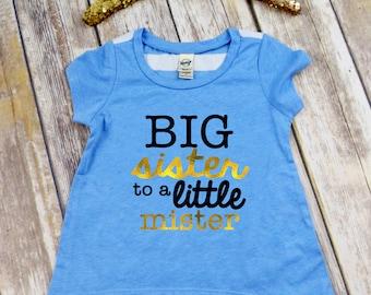 Blue Big Sister Shirt - Big Sister to a Little Mister Shirt - Big Sister Announcement - Gender Reveal Shirt - Sibling Gender Reveal Shirt