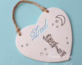 Birthday Gift for Dad. Handmade clay heart hanging gift for Dad. Love you to the moon and back.