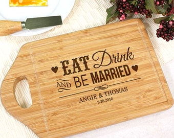 Eat Drink And Be Married Cutting Board, Personalized Cutting Board, Wedding Gift, Custom Engraved, Newlywed Gift, Gift For Couples Ideas