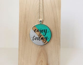 EnjoyToday Necklace / Hand Lettered Pendant / Cute Quote Necklace