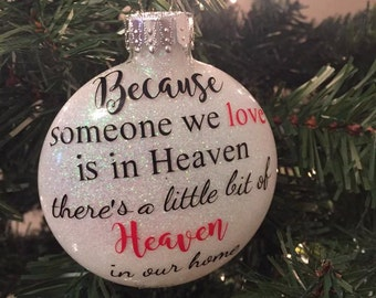 Because Someone We Love Is In Heaven- Ornament