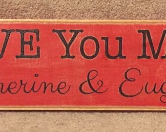 """Rustic Wood Sign - I Love You More - 3.75"""" x 16"""""""