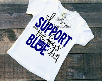 FREE SHIPPING***I Support The Boys In Blue Shirt Baby & Youth Sizes, Support the Police, Back the Blue, Police Kids, Back the Badge