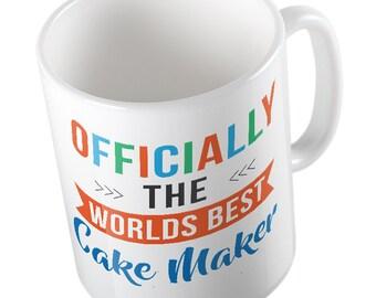 OFFICIALLY the worlds best CAKE MAKER mug