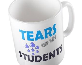 Tears of my Students MUG