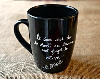 Dumbledore Mug - Hand Painted Coffee Mug  - Hogwarts Mug Cup Harry Potter Tea Cup - It Does not Do to Dwell on Dreams and Forget to Live mug