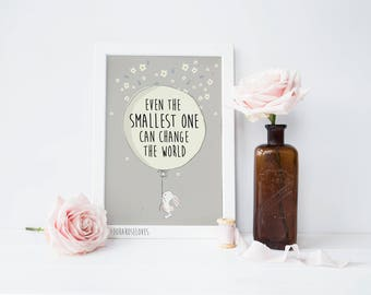 Even The Smallest One Can Change The World Print - Nursery Print