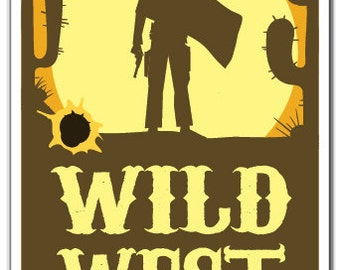 Wild West Novelty Sign western desert cowboy farmer cowboy cowgirl gift