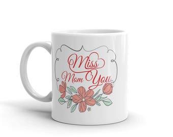 11 oz Coffee Mug:  Miss You Mom