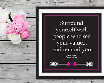 Surround yourself with people who see your value - Digital Download
