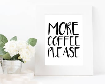 More Coffee Please Wall Art Printable Instant Download
