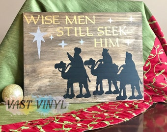 Wise Men Still Seek Him Wood Decor Christmas Gift Hostess Gift Christmas Decor Handmade Christmas