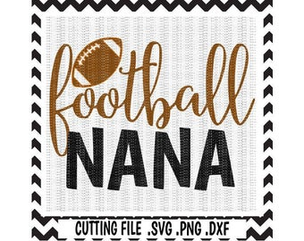 Football Svg,Football Nana Cutting Files, Svg-Dxf-Png, Cut Files For Silhouette Cameo & Cricut, Svg Download.