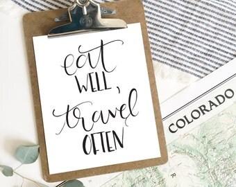 Eat Well Travel Often . Hand lettered Print . 8x10 . 5x7.  brush lettering . art print . calligraphy . adventure print . travel print
