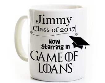 Graduation Gift - Class of 2017 - Game of Loans - Coffee Mug - Graduation Party Favor for Graduate - Personalized