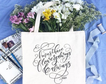 Calligraphy Tote Bag   I Must Have Flowers Always and Always Tote   Monet Quote   Canvas Calligraphy Purse   Artist Bag   Floral Bag