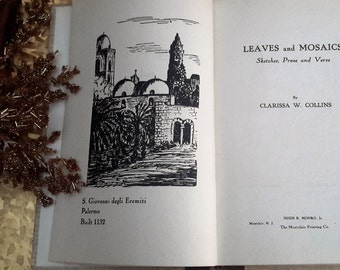 First edition book, rare book, signed by the author, 'Leaves and Mosaics', poems and prose by Clarissa W Collins. 1933 Hard backed book.