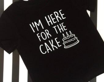 I'm here for the cake • Birthday Party Shirt • Funny Shirt • Birthday humor • Kids birthday shirt•Cake shirt•Birthday Shirt