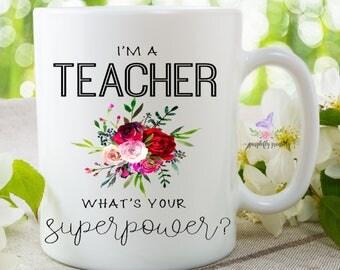 I'm A Teacher What's Your Superpower, Teacher Gift, Teacher Mug, Teacher Appreciation Gift, Back To School, Teacher, Gift For Teacher, Teach