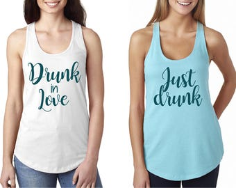 Bridal/bachelorette party tank tops. Drunk in love, just drunk. Funny bachelorette tank tops.