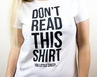 Funny Don't Read This Shirt funny shirt sayings girl power shirt  Ladies Shirt Funny quote Women's Shirt Tops Tees Tshirt girl power