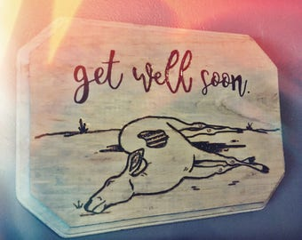 Get Well Soon woodburned plaque