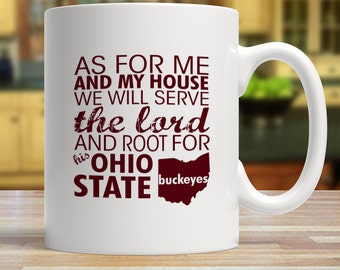 As for me and my house we will serve the Lord and root for His Ohio Buckeyes Coffee Mug