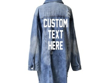 CUSTOM TEXT Long Oversized Denim Jacket Acid Wash Vintage Inspired and Distressed Outerwear Jacket Distressed Custom Text Denim Jacket