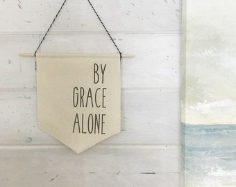 By Grace Alone Wall Banner