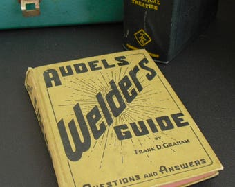 Audels Welders Guide by Frank D Graham Questions and Answers, 1953, Hardback How To Book, Quick Reference Book, Collectible Book for Welder
