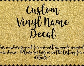 Custom Made Vinyl Name Decal
