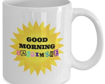 Good Morning BALTIMORE - HAIRSPRAY The MUSICAL Inspired Mug - Broadway Fan Gift - 11 oz white coffee tea cup