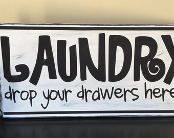 """Distressed Laundry Room Sign """"Laundry - Drop Your Drawers Here"""" Measures @ 18 x 9"""