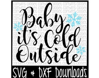 Baby It's Cold Outside * Winter * Snow Cutting File - SVG & DXF Files - Silhouette Cameo/Cricut