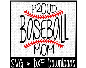 Baseball SVG * Baseball Mom SVG * Proud Baseball Mom Cut File - dxf & SVG Files - Silhouette Cameo/Cricut