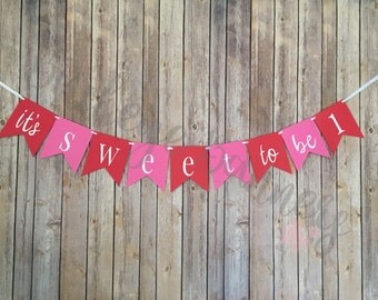 It's Sweet To Be One Banner, Valentine Birthday Banner, First Birthday Banner, Pink and Red