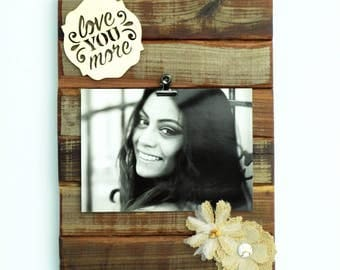 Love You More Theme Reclaimed Hanging Wood Picture Frame