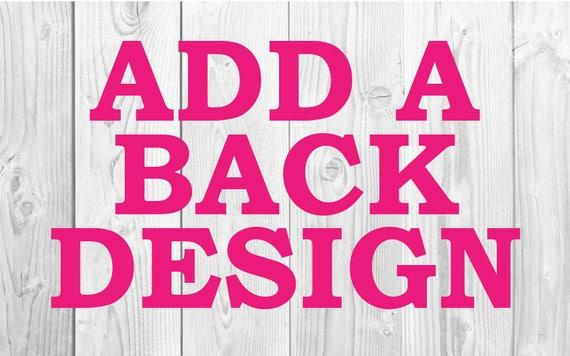 ADD ON- Add A Back Design To Any Shirt, Custom