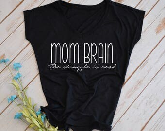 mom brain, the struggle is real tshirt- funny mom shirt- funny mom tshirts- hot mess mom t-shirt
