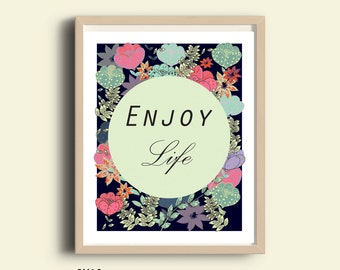Quote print, printable, inspirational quote, Enjoy Life, typography wall art, wall art decor, poster, floral, motivational, dorm room decor