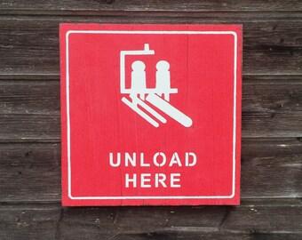 Unload here / Wood sign / Ski decor / Ski sign / Chalet decor / 30cm x 30cm
