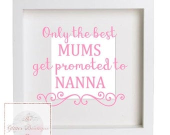 Only the best mums get promoted to nanna frame for mothers day