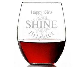 Happy Girls Shine Brighter 15 oz Stemless Wine Glass - Birthday Gift - Best Friends Gift - Mother's Day Gift - ST15OZ-AP131U