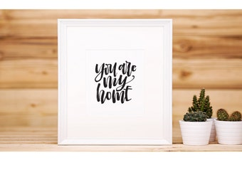 You Are My Home - Handlettered Print