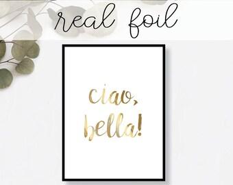 Ciao Bella Print // Real Gold Foil // Minimal // Gold Foil Art Print // Home Decor // Modern Office Print // Typography // Fashion Print