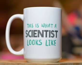 This is What a Scientist Looks Like // Funny Science Mug // Science March // Gift for Graduate Student // Gift for Nerd // Professor Gift