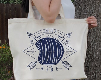 Life is a Wild Ride ~ Large Canvas Tote Beach/Grocery BAG