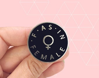 F As In Female Feminist Pin - Supports Organizations Mentoring & Empowering Girls!