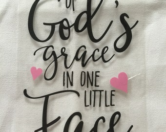 Iron On Decal - All of God's grace in one little face